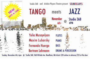**NEW DATE & TIME** Soundscapes: Tango meets Jazz! @ Studio 368 | Needham | Massachusetts | United States